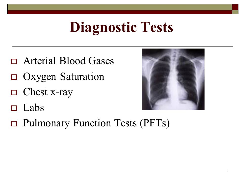 Diagnostic Tests Arterial Blood Gases Oxygen Saturation Chest x-ray
