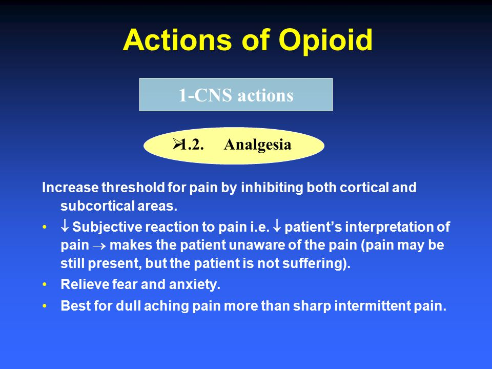 Actions of Opioid 1-CNS actions 1.2. Analgesia