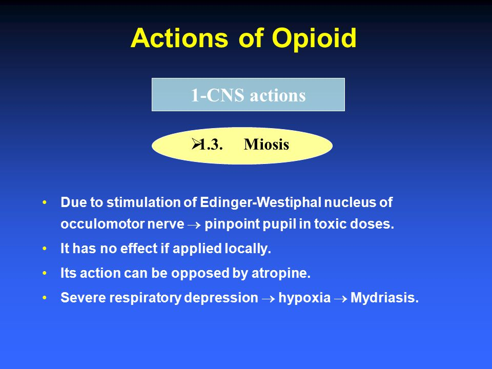 Actions of Opioid 1-CNS actions 1.3. Miosis