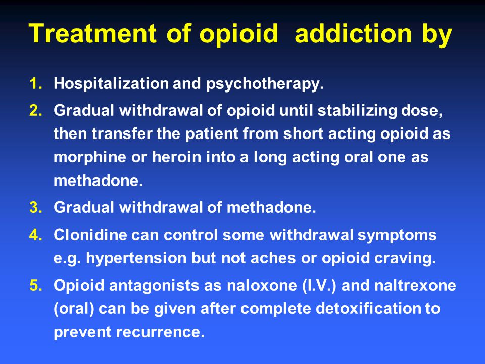 Treatment of opioid addiction by