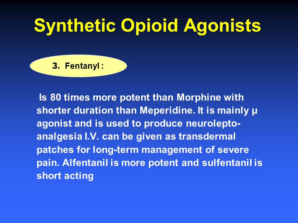 Synthetic Opioid Agonists