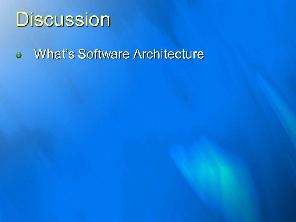 Discussion What's Software Architecture