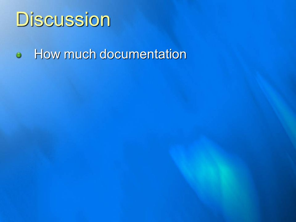 Discussion How much documentation