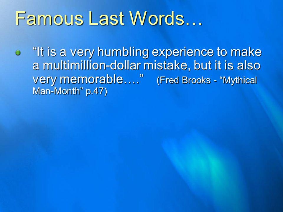 Famous Last Words…