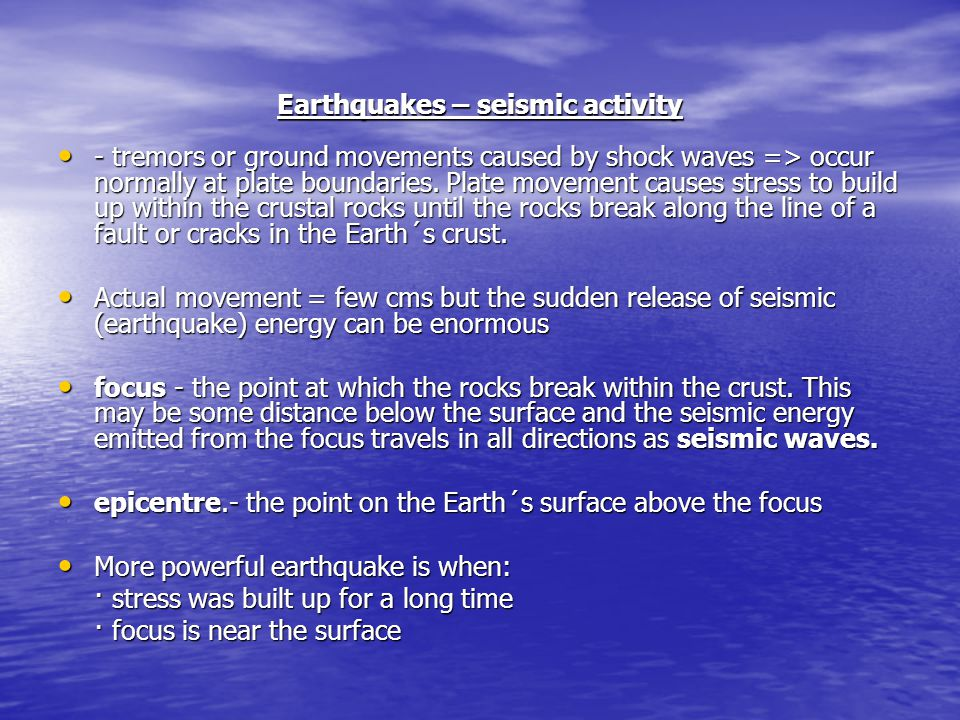 Earthquakes – seismic activity
