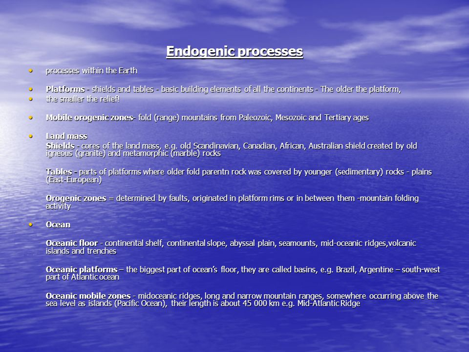 Endogenic processes processes within the Earth