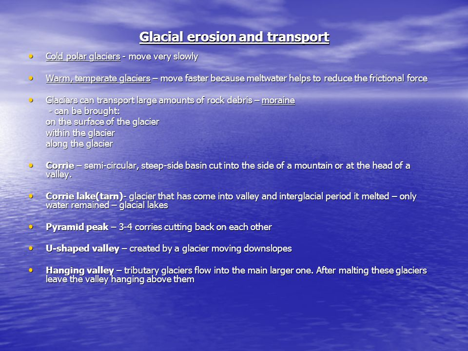 Glacial erosion and transport