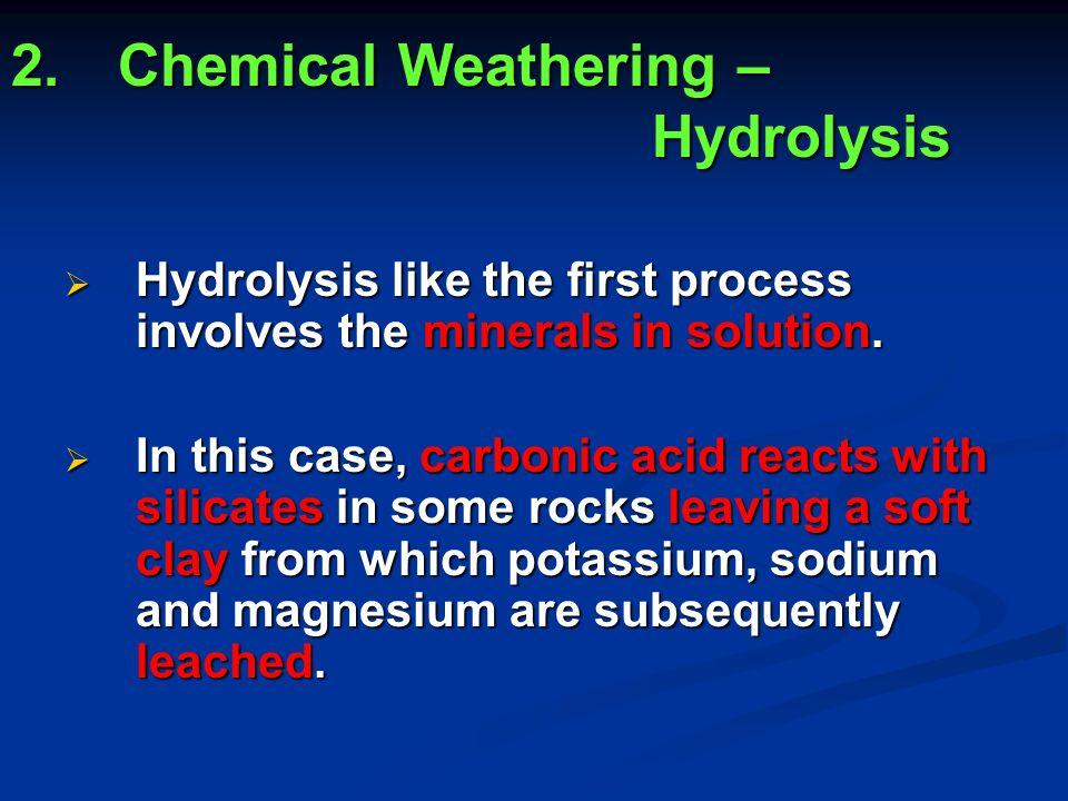 2. Chemical Weathering – Hydrolysis