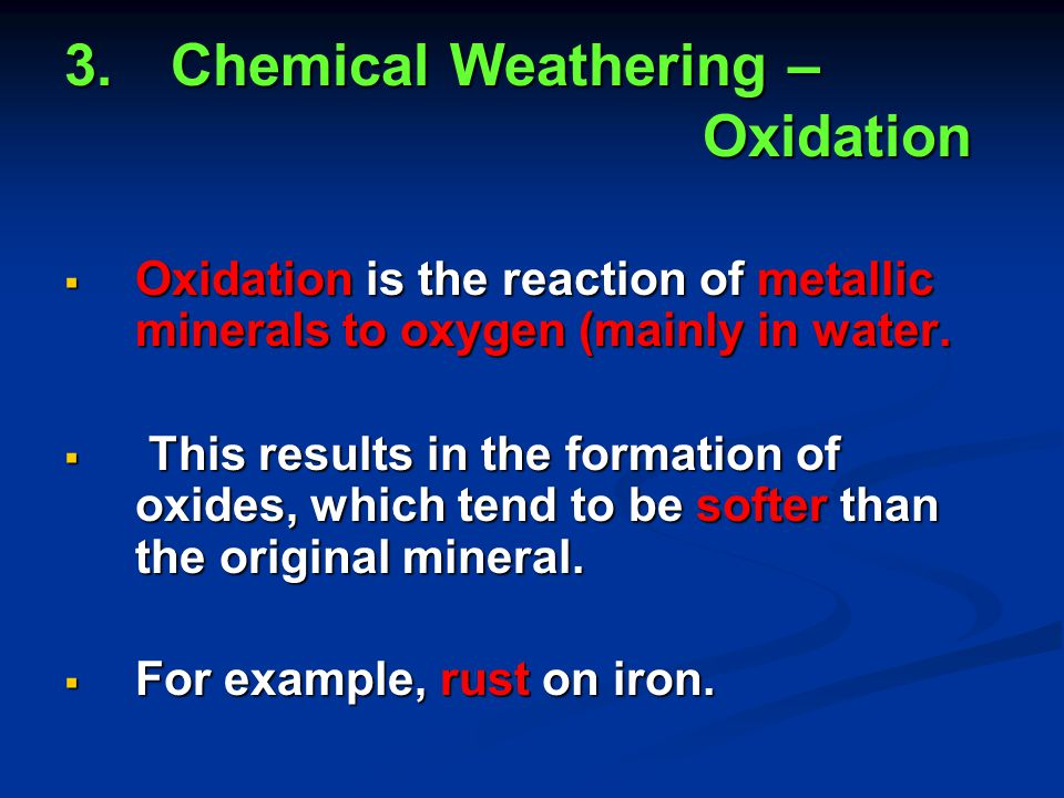3. Chemical Weathering – Oxidation