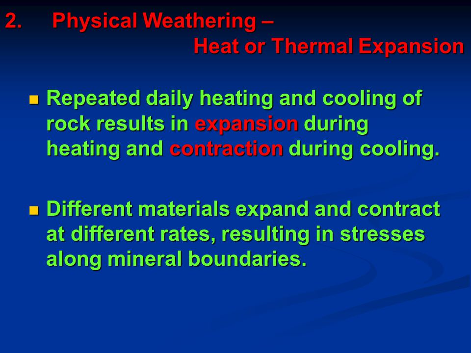 2. Physical Weathering – Heat or Thermal Expansion