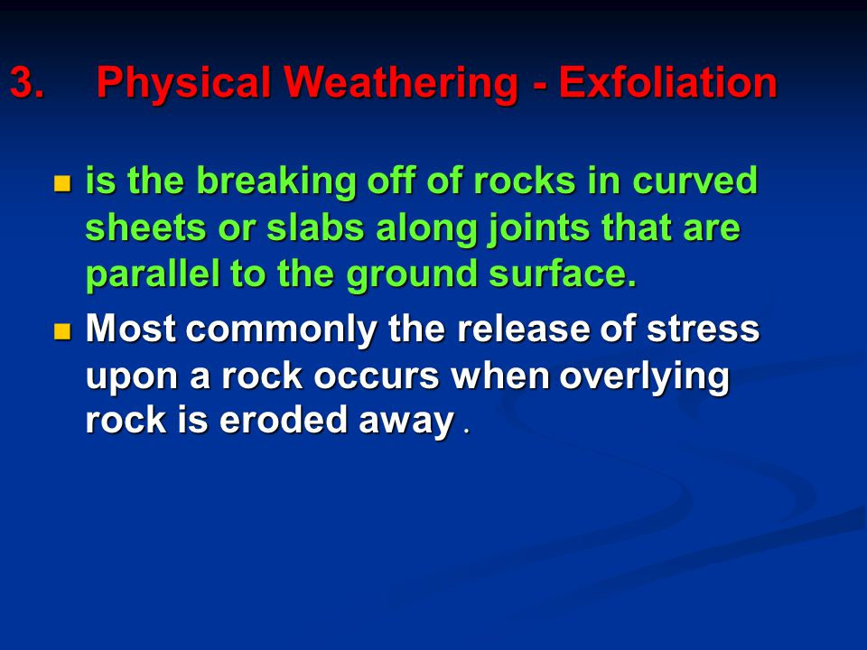 3. Physical Weathering - Exfoliation