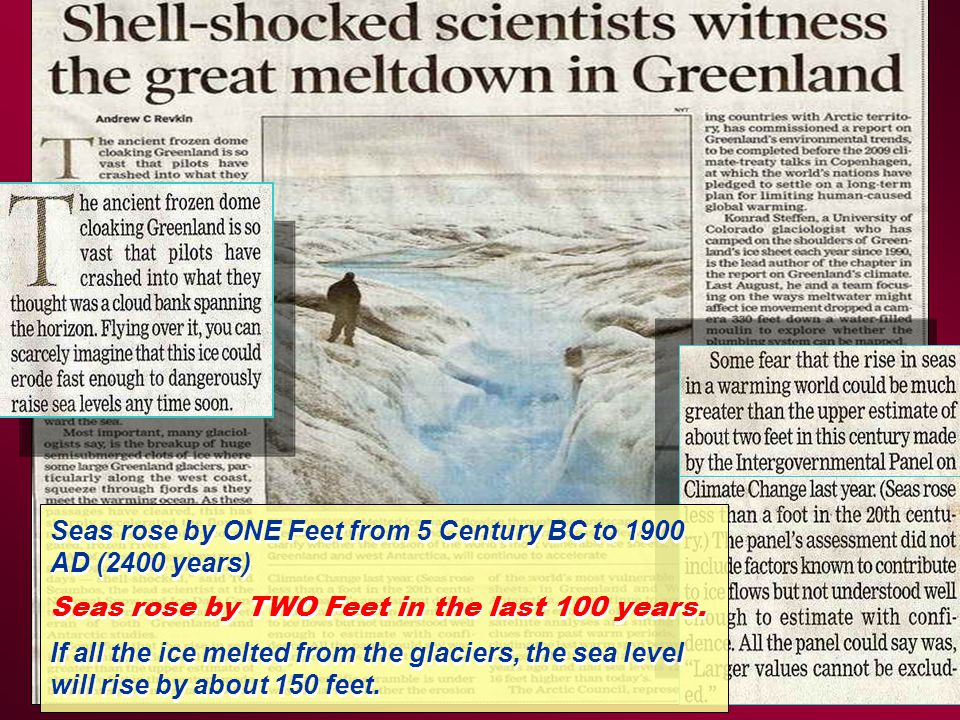 Seas rose by ONE Feet from 5 Century BC to 1900 AD (2400 years)