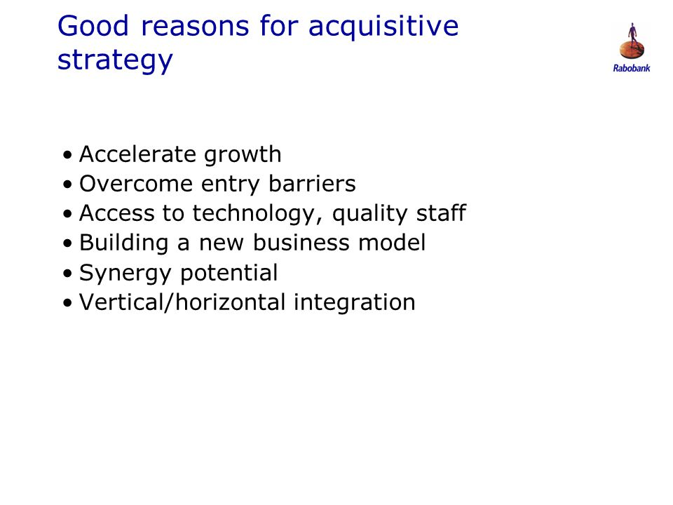 Good reasons for acquisitive strategy