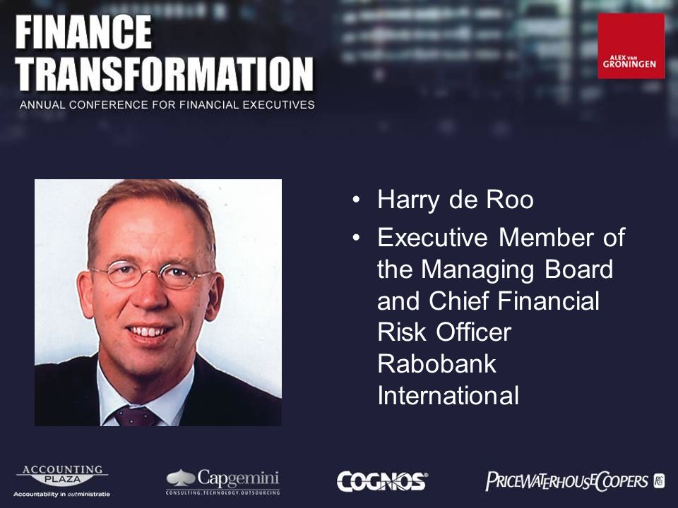 Harry de Roo Executive Member of the Managing Board and Chief Financial Risk Officer Rabobank International.