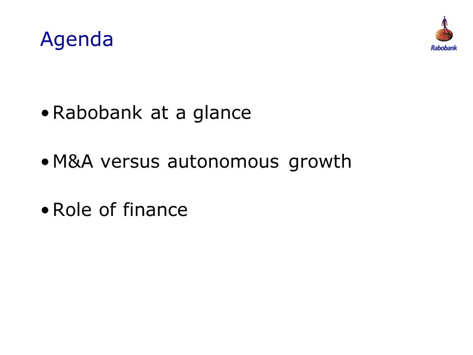 Agenda Rabobank at a glance M&A versus autonomous growth