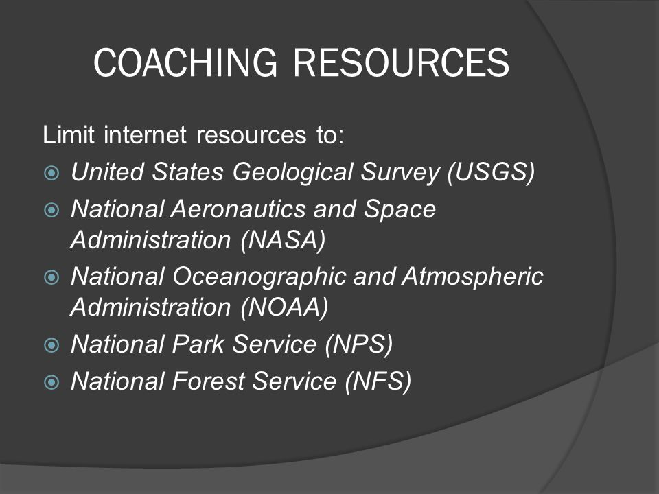 COACHING RESOURCES Limit internet resources to: