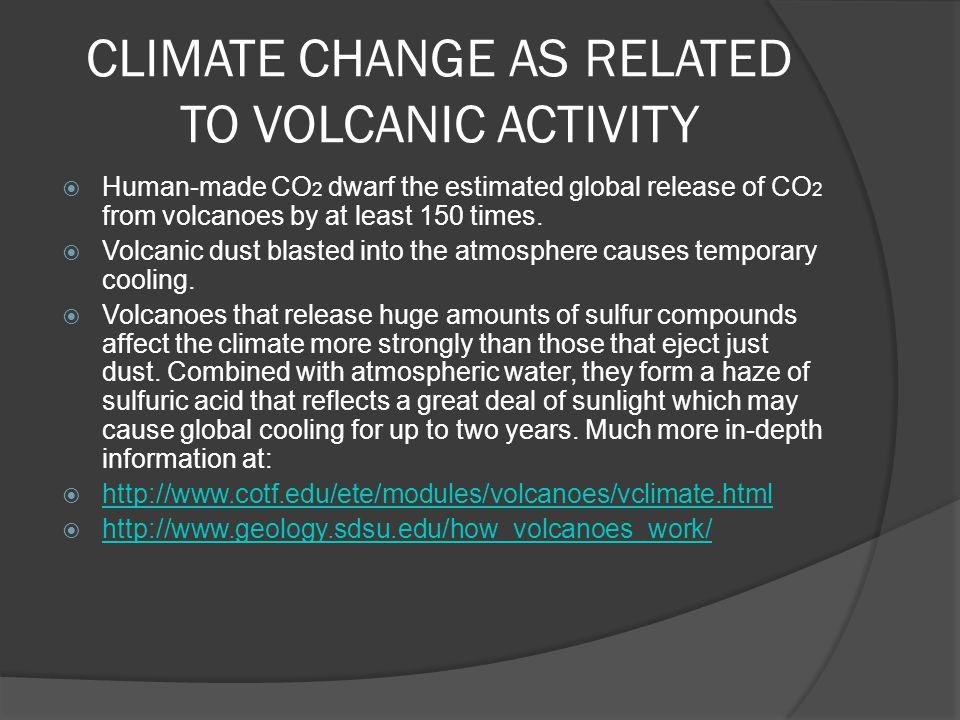 CLIMATE CHANGE AS RELATED TO VOLCANIC ACTIVITY