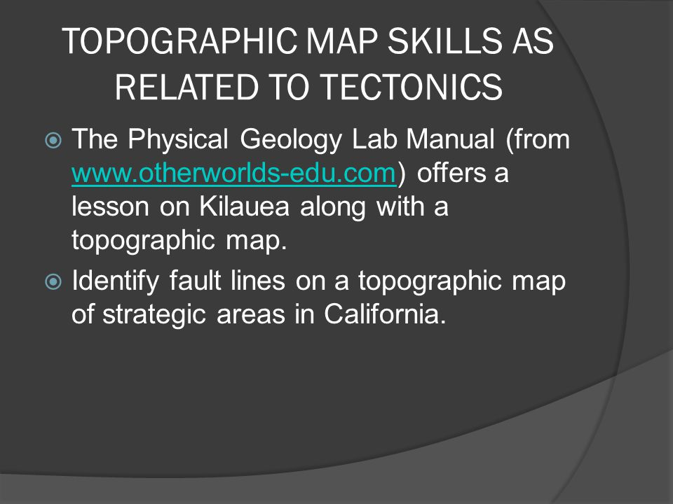 TOPOGRAPHIC MAP SKILLS AS RELATED TO TECTONICS