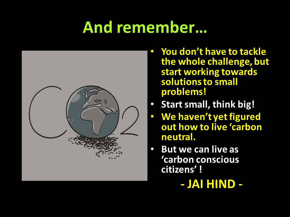 And remember… - JAI HIND -