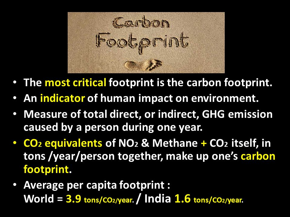 The most critical footprint is the carbon footprint.