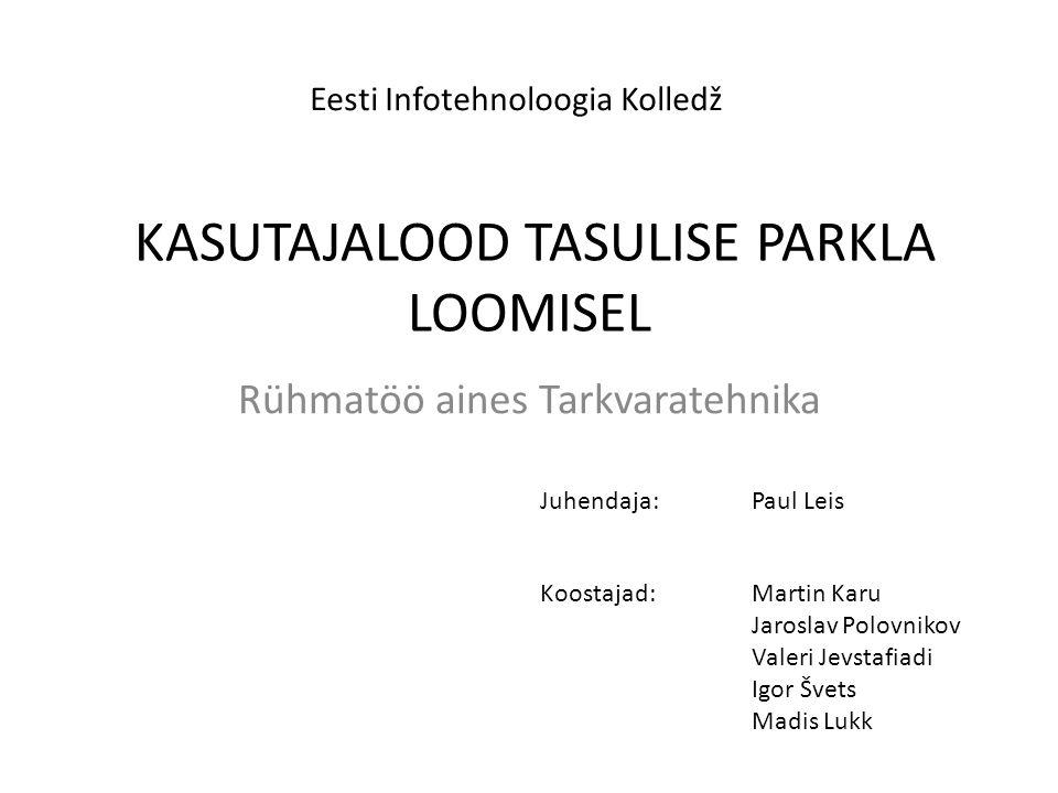 KASUTAJALOOD TASULISE PARKLA LOOMISEL