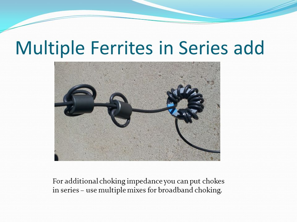 Multiple Ferrites in Series add