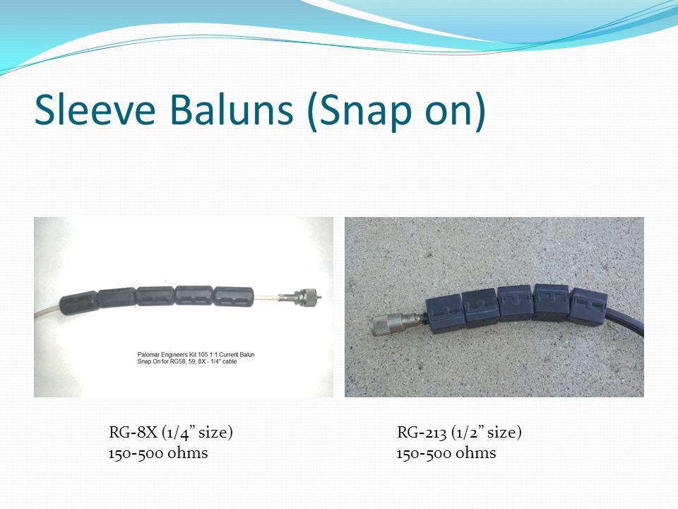 Sleeve Baluns (Snap on)