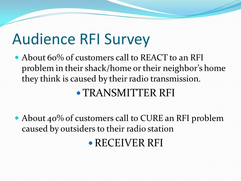 Audience RFI Survey TRANSMITTER RFI RECEIVER RFI