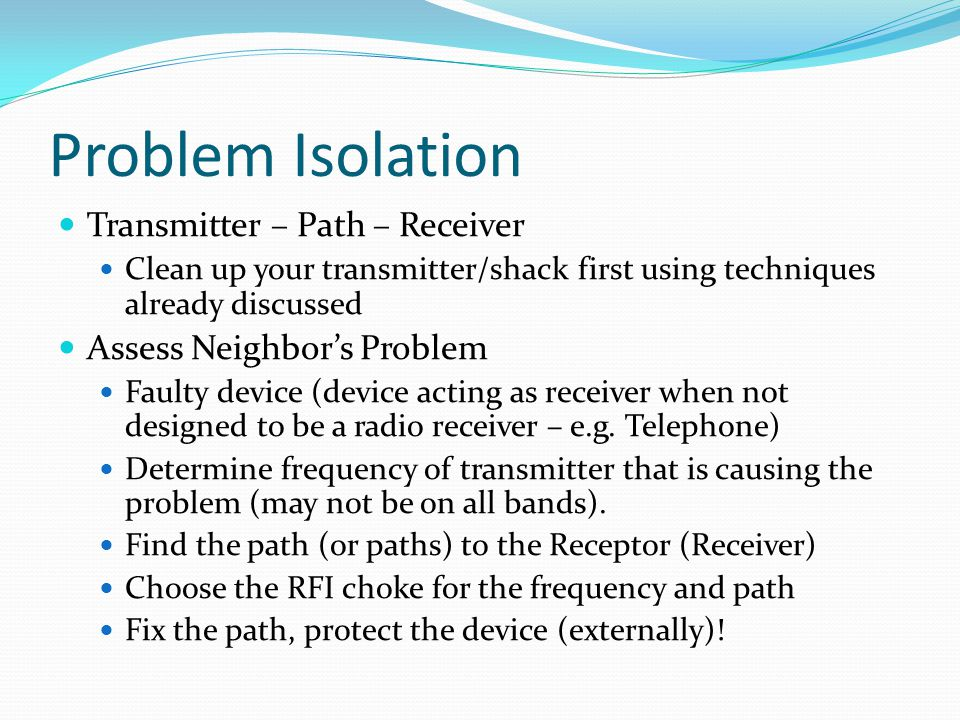 Problem Isolation Transmitter – Path – Receiver