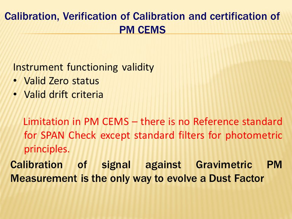 Calibration, Verification of Calibration and certification of PM CEMS