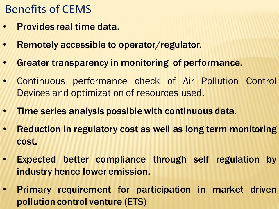 Benefits of CEMS Provides real time data.