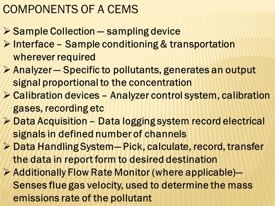 COMPONENTS OF A CEMS Sample Collection — sampling device
