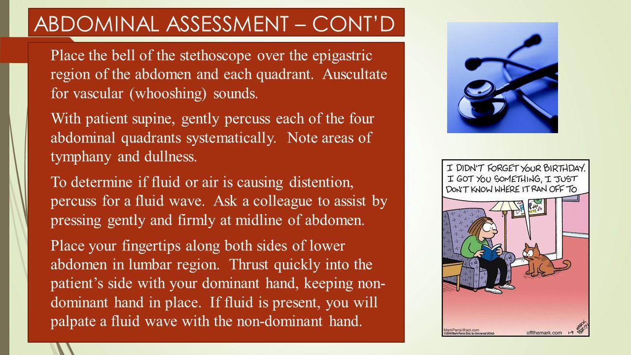 ABDOMINAL ASSESSMENT – CONT'D