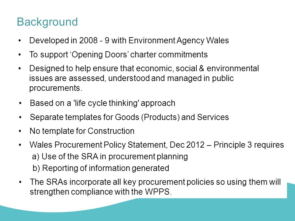 Background Developed in 2008 - 9 with Environment Agency Wales
