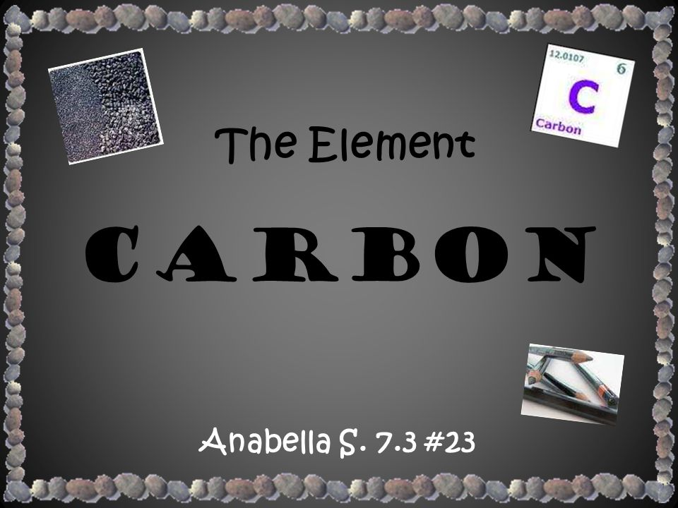 The Element Carbon Anabella S. 7.3 #23
