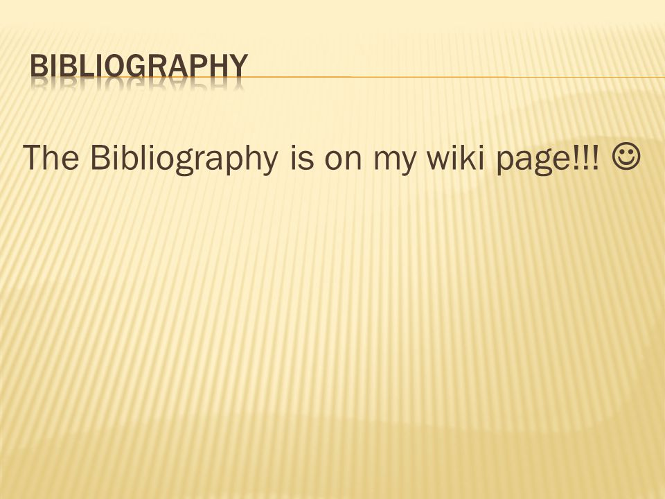 The Bibliography is on my wiki page!!! 