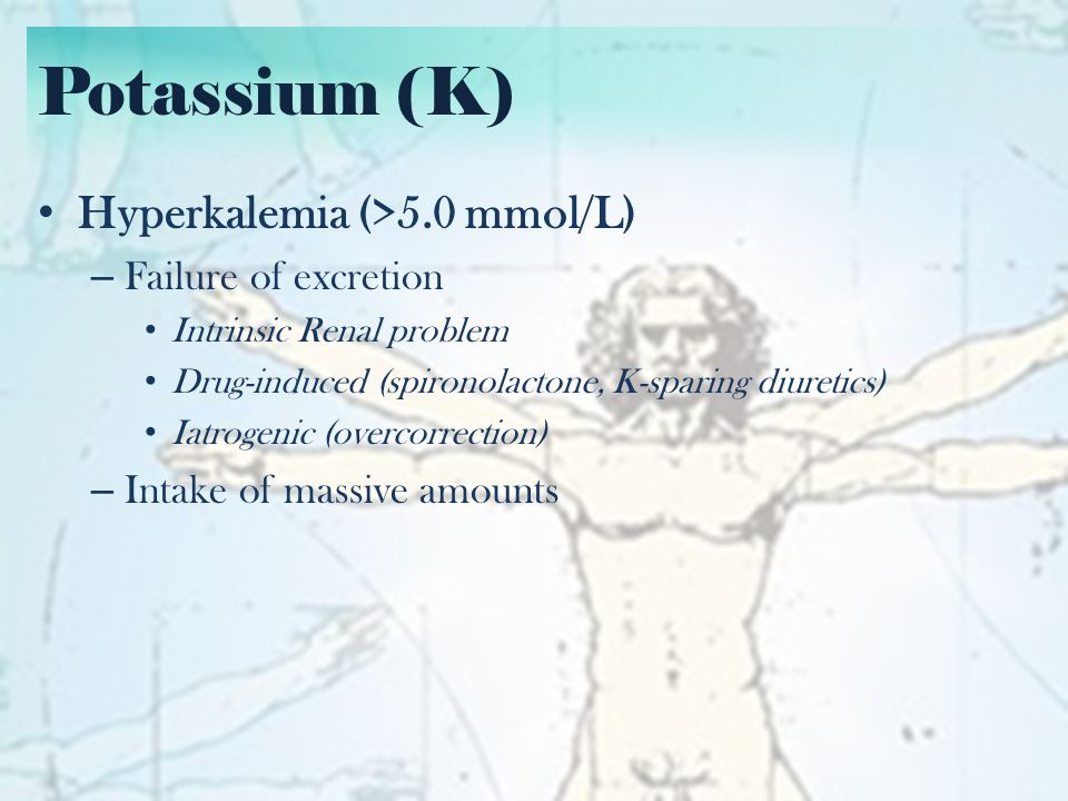 Potassium (K) Hyperkalemia (>5.0 mmol/L) Failure of excretion