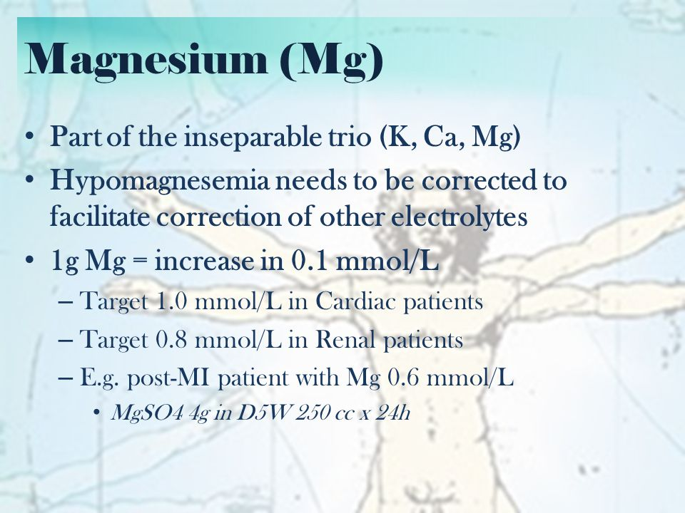 Magnesium (Mg) Part of the inseparable trio (K, Ca, Mg)