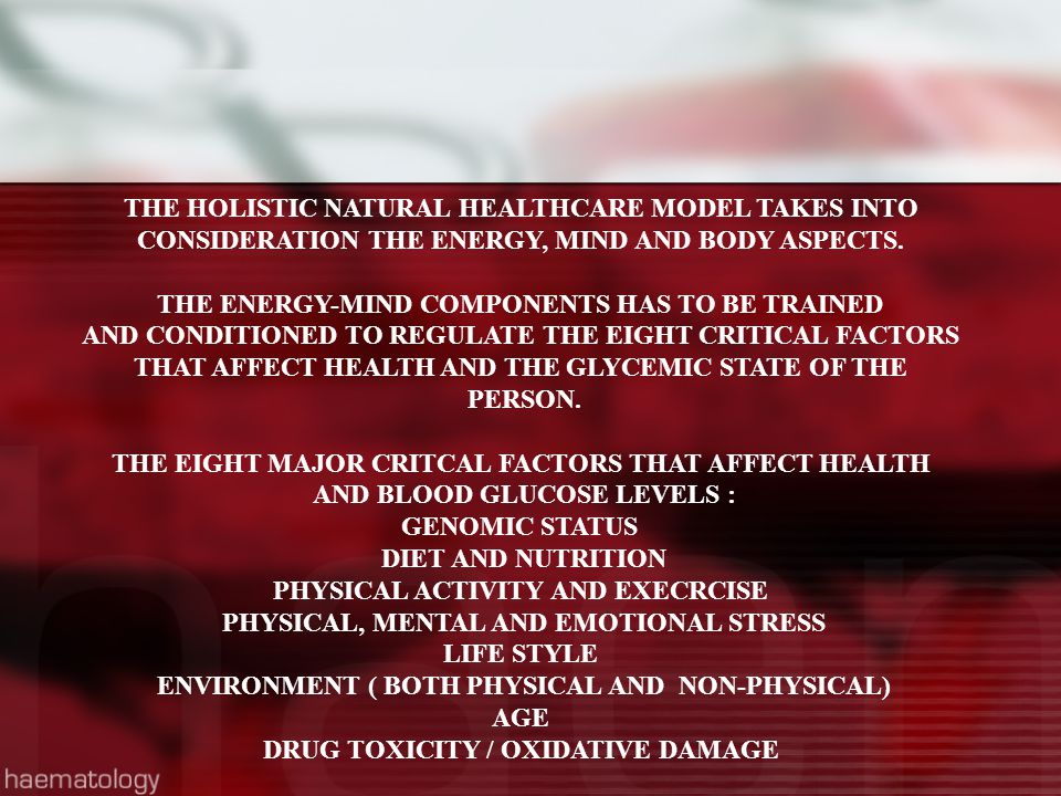 THE HOLISTIC NATURAL HEALTHCARE MODEL TAKES INTO