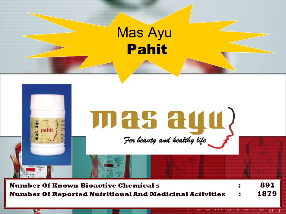 Mas Ayu Pahit Number Of Known Bioactive Chemical s : 891