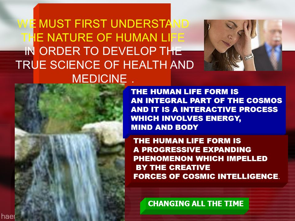 WE MUST FIRST UNDERSTAND THE NATURE OF HUMAN LIFE