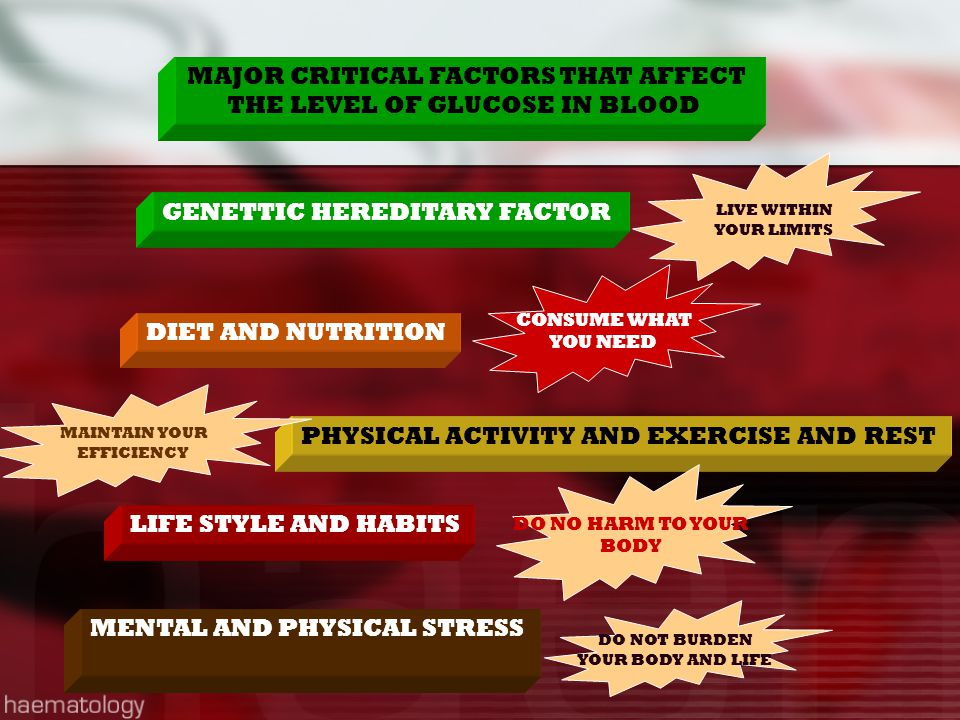 MAJOR CRITICAL FACTORS THAT AFFECT THE LEVEL OF GLUCOSE IN BLOOD