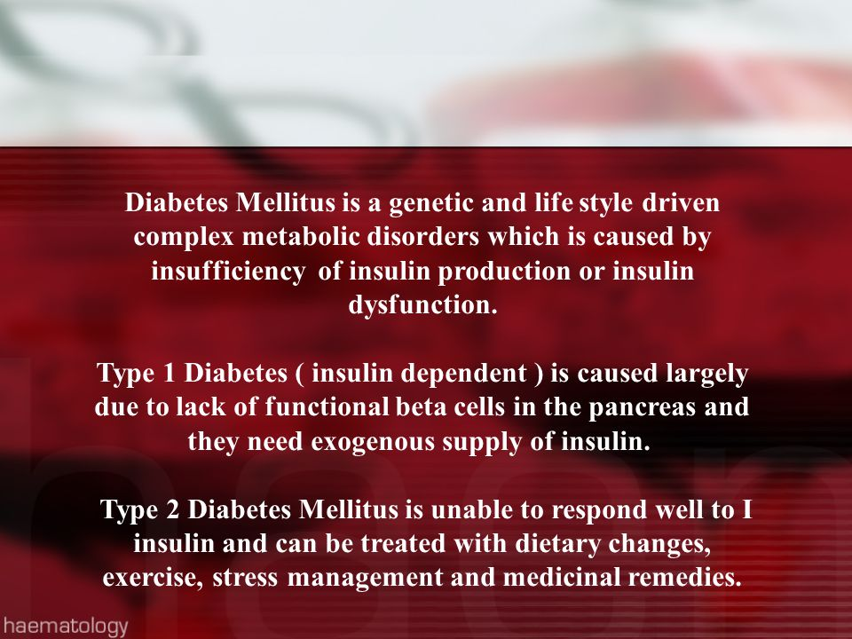 Diabetes Mellitus is a genetic and life style driven