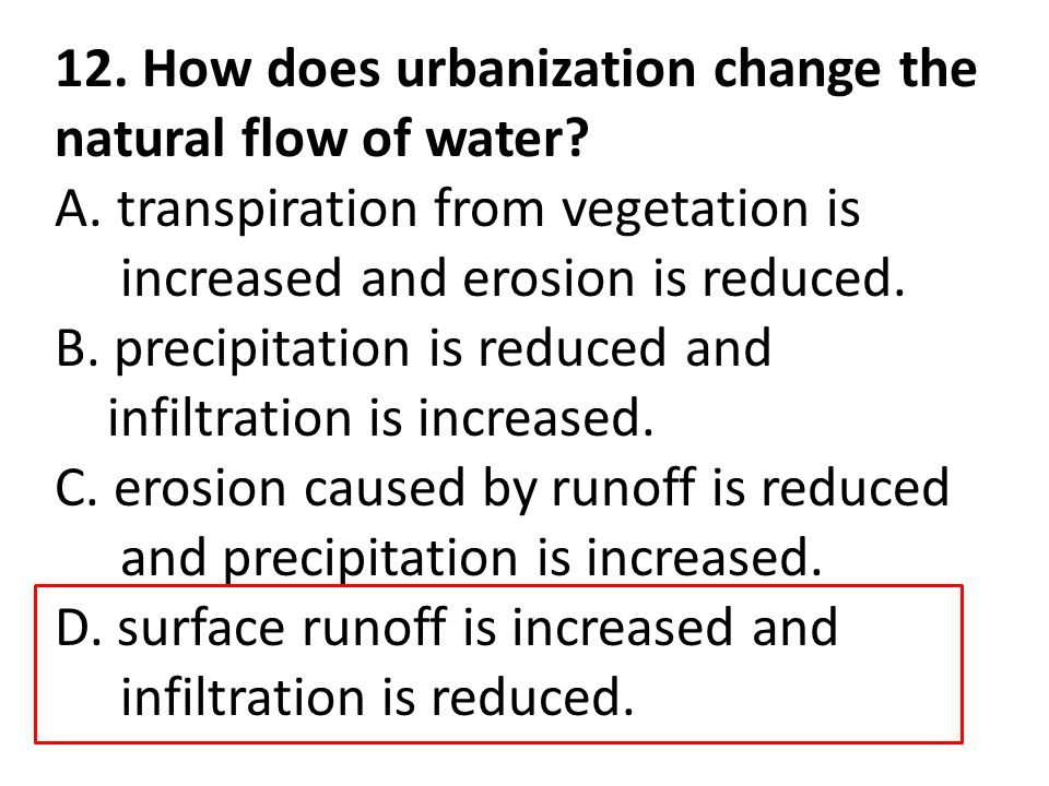 12. How does urbanization change the natural flow of water