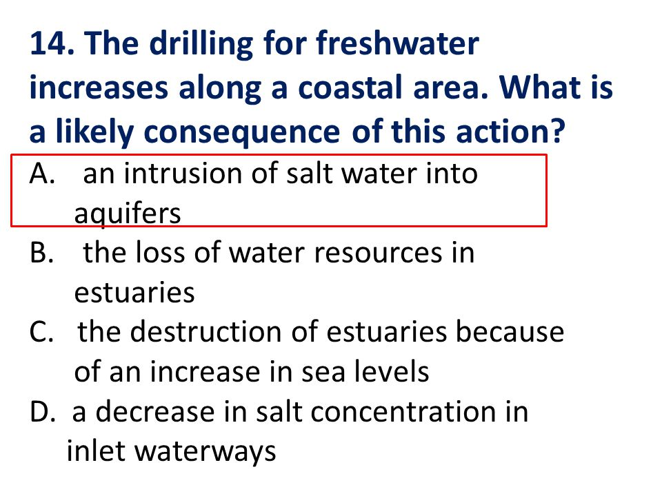 14. The drilling for freshwater increases along a coastal area
