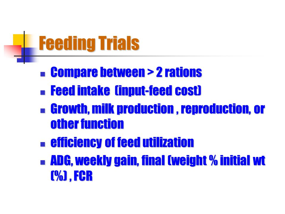 Feeding Trials Compare between > 2 rations