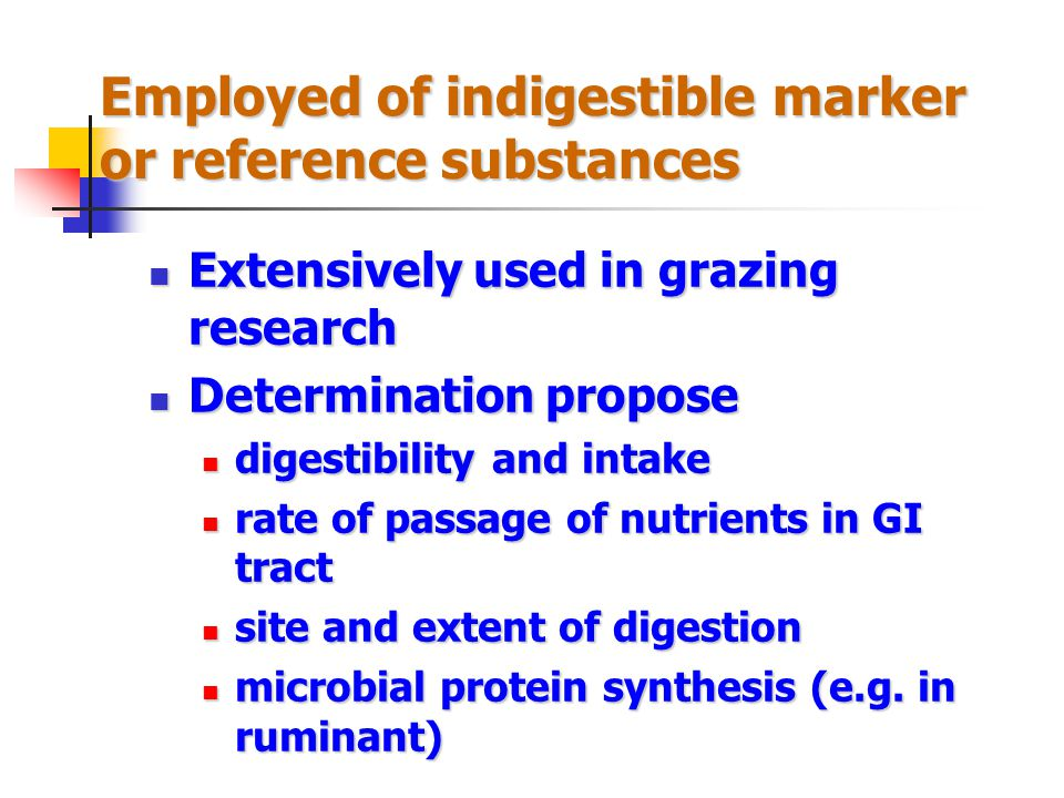 Employed of indigestible marker or reference substances