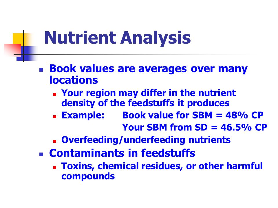 Nutrient Analysis Book values are averages over many locations