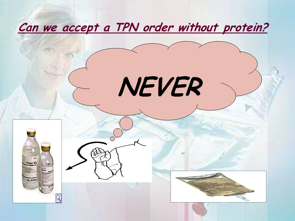 Can we accept a TPN order without protein
