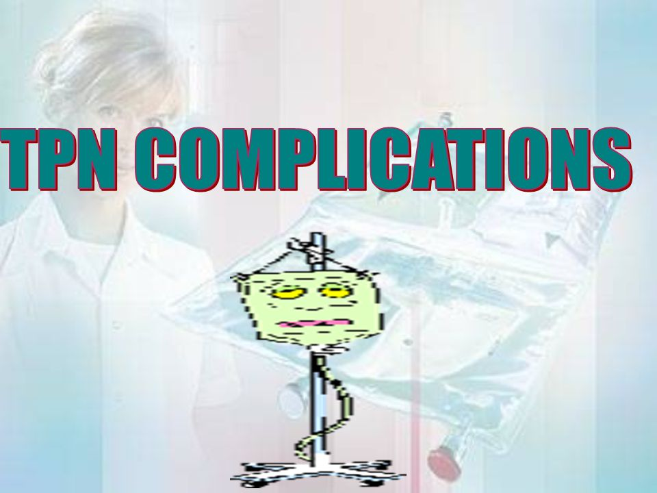 TPN COMPLICATIONS